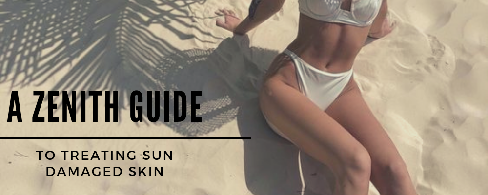 A Zenith Guide to Treating Sun Damaged Skin