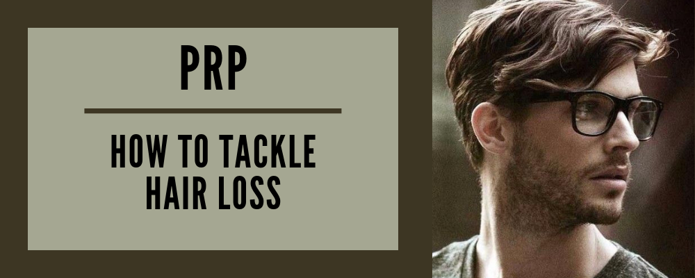 How To Tackle Hair Loss with PRP...